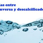Diferencias entre osmosis inversa y descalcificadores
